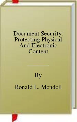 [PDF] [EPUB] Document Security: Protecting Physical And Electronic Content Download by Ronald L. Mendell