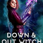 [PDF] [EPUB] Down and Out Witch (Red Witch Chronicles #0) Download