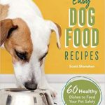 [PDF] [EPUB] Easy Dog Food Recipes: 60 Healthy Dishes to Feed Your Pet Safely Download