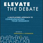 [PDF] [EPUB] Elevate the Debate: A Multilayered Approach to Communicating Your Research Download