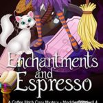[PDF] [EPUB] Enchantments and Espresso (Maddie Goodwell #4) Download