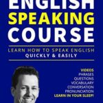[PDF] [EPUB] English Speaking Course for Beginners and Intermediate: Learn How to Speak English Quickly and Easily Download