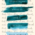 [PDF] [EPUB] Everything Happens for a Reason: And Other Lies I've Loved Download