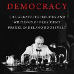 [PDF] [EPUB] FDR on Democracy: The Greatest Speeches and Writings of President Franklin Delano Roosevelt Download