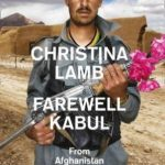 [PDF] [EPUB] Farewell Kabul: From Afghanistan to a More Dangerous World Download