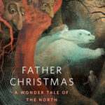 [PDF] [EPUB] Father Christmas: A Wonder Tale of the North Download