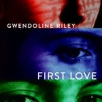[PDF] [EPUB] First Love by Gwendoline Riley Download