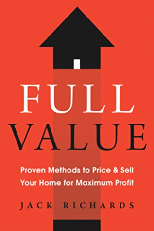 [PDF] [EPUB] Full Value: Proven Methods to Price and Sell Your Home for Maximum Profit Download by Jack Richards