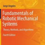 [PDF] [EPUB] Fundamentals of Robotic Mechanical Systems: Theory, Methods, and Algorithms Download