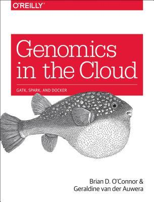 [PDF] [EPUB] Genomics Analysis with Spark, Docker, and Clouds: A Guide to Big Data Tools for Genomics Research Download by Brian D O'Connor