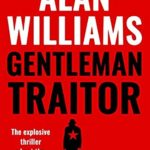 [PDF] [EPUB] Gentleman Traitor: The explosive thriller about the greatest spy of all time… (Charles Pol Espionage Thrillers Book 3) Download