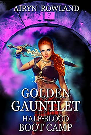 [PDF] [EPUB] Golden Gauntlet, Half-Blood Boot Camp: An Academy Reverse Harem Fantasy Romance (Trimagic Academy Boot Camp Book 1) Download by Airyn Rowland
