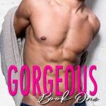 [PDF] [EPUB] Gorgeous: Book One (The Gorgeous Duet) Download