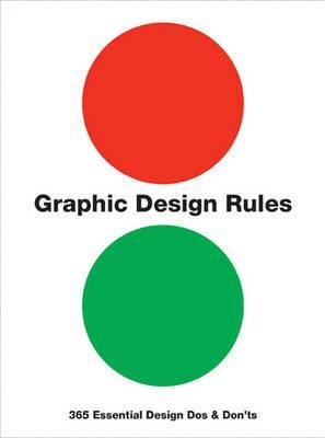 [PDF] [EPUB] Graphic Design Rules: 365 Essential Design Dos and Don'ts Download by Sean Adams
