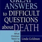 [PDF] Great Answers to Difficult Questions about Death: What Children Need to Know Download