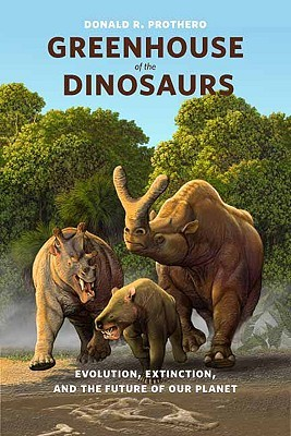 [PDF] [EPUB] Greenhouse of the Dinosaurs: Evolution, Extinction, and the Future of Our Planet Download by Donald R. Prothero
