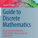 [PDF] [EPUB] Guide to Discrete Mathematics: An Accessible Introduction to the History, Theory, Logic and Applications Download