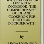 [PDF] [EPUB] HERB FOR BIPOLAR DISORDER COOKBOOK: THE COMPREHENSIVE GUIDE AND COOKBOOK FOR BIOPOLAR DISORDER WITH RECIPE FOR MEAL PLAN Download