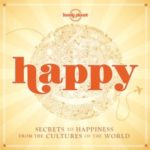 [PDF] [EPUB] Happy: Secrets to Happiness from the Cultures of the World Download