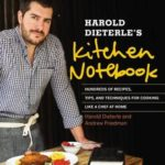 [PDF] [EPUB] Harold Dieterle's Kitchen Notebook: Hundreds of Recipes, Tips, and Techniques for Cooking Like a Chef at Home Download