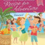 [PDF] [EPUB] Hawaii! (Recipe for Adventure, #6) Download