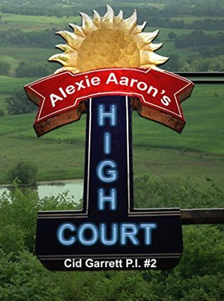 [PDF] [EPUB] High Court (Cid Garrett P.I., #2) Download by Alexie Aaron