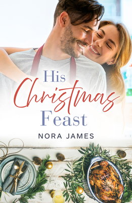 [PDF] [EPUB] His Christmas Feast (Rainbow Cove Christmas, #1) Download by Nora James
