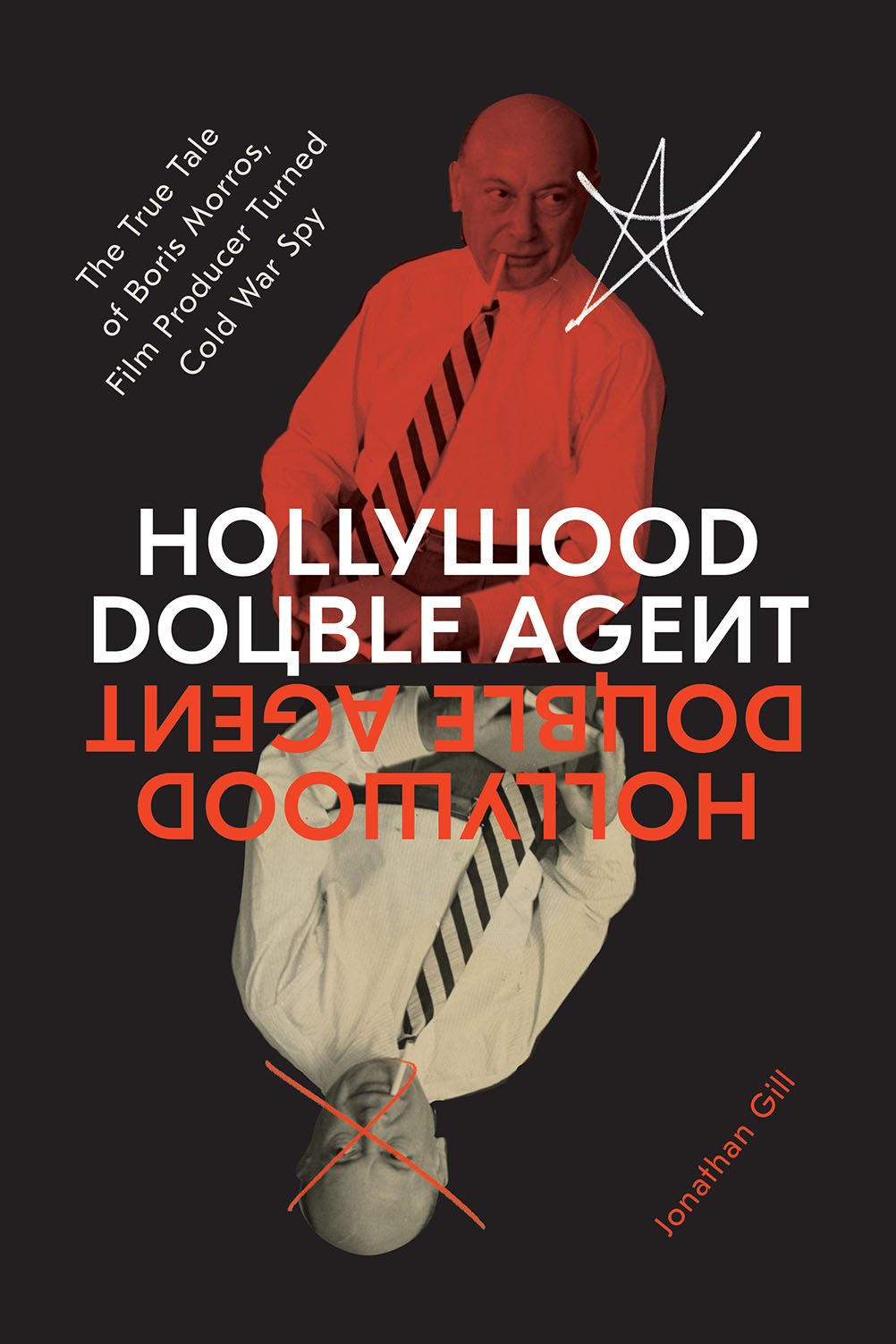 [PDF] [EPUB] Hollywood Double Agent: The True Tale of Boris Morros, Film Producer Turned Cold War Spy Download by Jonathan Gill