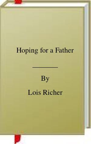 [PDF] [EPUB] Hoping for a Father Download by Lois Richer