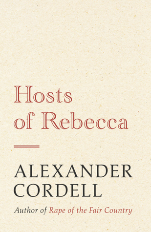[PDF] [EPUB] Hosts of Rebecca: The Mortymer Trilogy Book Two Download by Alexander Cordell