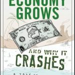 [PDF] [EPUB] How an Economy Grows and Why It Crashes Download