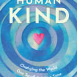 [PDF] [EPUB] HumanKind: Changing the World One Small Act At a Time Download