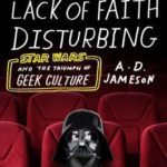 [PDF] [EPUB] I Find Your Lack of Faith Disturbing: Star Wars and the Triumph of Geek Culture Download