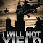 [PDF] [EPUB] I Will Not Yield Download