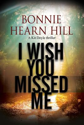 [PDF] [EPUB] I Wish You Missed Me: A Thriller Set in California Download by Bonnie Hearn Hill