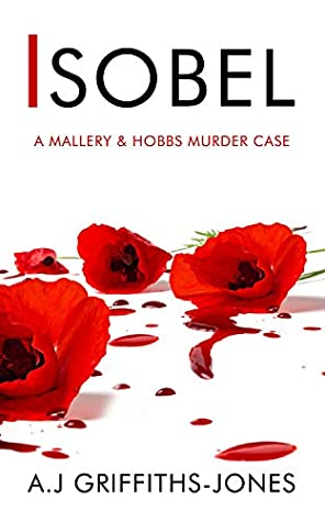 [PDF] [EPUB] ISOBEL : A Mallery and Hobbs Murder Case Download by A.J. Griffiths-Jones