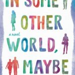 [PDF] [EPUB] In Some Other World, Maybe Download