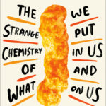 [PDF] [EPUB] Ingredients: The Strange Chemistry of What We Put in Us and on Us Download