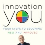 [PDF] [EPUB] Innovation You: Four Steps to Becoming New and Improved Download