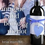 [PDF] [EPUB] Intrigue and a Bottle of Merlot (Like Sisters #4) Download