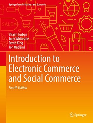 [PDF] [EPUB] Introduction to Electronic Commerce and Social Commerce (Springer Texts in Business and Economics) Download by Efraim Turban