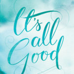 [PDF] [EPUB] It's All Good: Everything Will Be Okay. How to Surrender and Trust the Bigger Plan Download