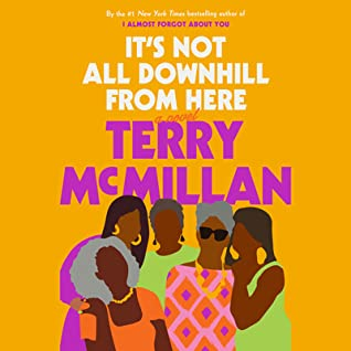 [PDF] [EPUB] It's Not All Downhill from Here Download by Terry McMillan