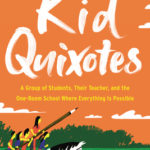 [PDF] [EPUB] Kid Quixotes: A Group of Students, Their Teacher, and the One-Room School Where Everything Is Possible Download
