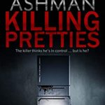 [PDF] [EPUB] Killing Pretties: The killer thinks he's in control … but is he? (DS Malice Series Book 1) Download