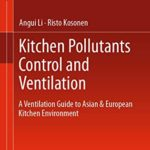 [PDF] [EPUB] Kitchen Pollutants Control and Ventilation: A Ventilation Guide to Asian and European Kitchen Environment Download