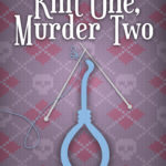 [PDF] [EPUB] Knit One Murder Two (A Knitorious Murder Mystery, #1) Download