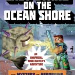 [PDF] [EPUB] Last Stand on the Ocean Shore: The Mystery of Herobrine: Book Three: A Gameknight999 Adventure: An Unofficial Minecrafter's Adventure Download