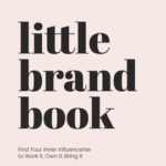 [PDF] [EPUB] Little Brand Book: Find Your Inner Influenceher to Work It, Own It, Bring It Download