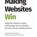 [PDF] [EPUB] Making Websites Win: Apply the Customer-Centric Methodology That Has Doubled the Sales of Many Leading Websites Download